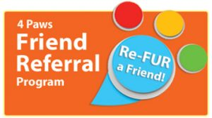 4 Paws - Refur a Friend Program